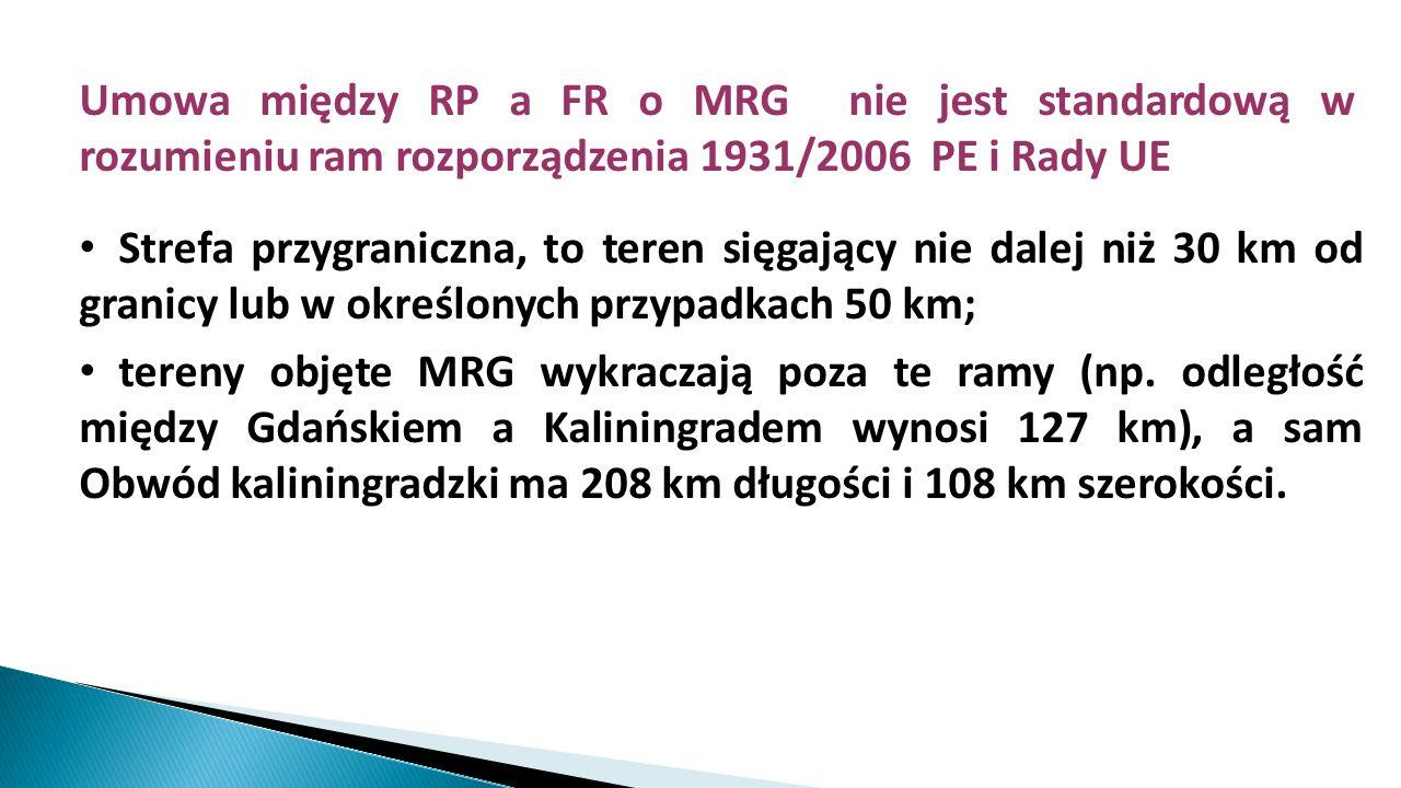 Umowa między RP a FR o MRG nie jest standardową w rozumieniu ram rozporządzenia 1931/2006 PE i Rady UE Strefa przygraniczna, to teren sięgający nie da