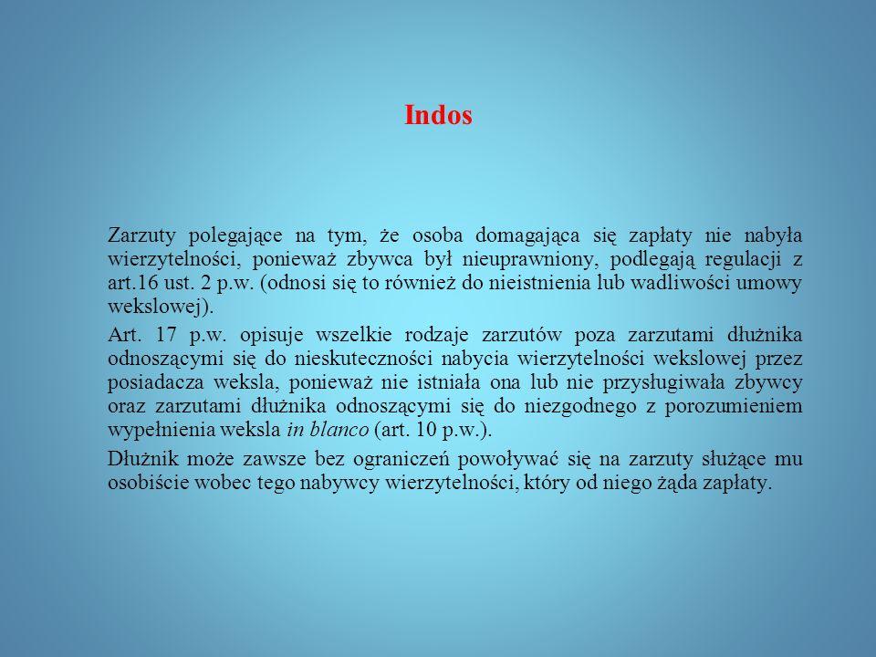Indos Legitymacja formalna Jest to domniemanie przysługiwania określonej osobie uprawnień opisanych w wekslu.