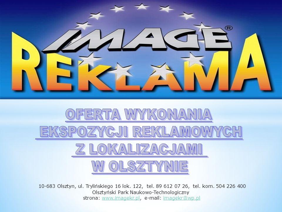 10-683 Olsztyn, ul. Tr y lińskiego 16 lok. 122, tel. 89 612 07 26, tel. kom. 504 226 400 Olsztyński Park Naukowo-Technologiczny strona: www.imagekr.pl