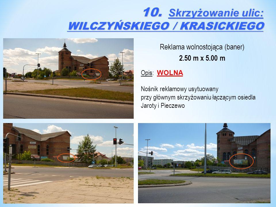 Reklama wolnostojąca (baner) 2.50 m x 5.00 m Opis: WOLNA Nośnik reklamowy usytuowany przy głównym skrzyżowaniu łączącym osiedla Jaroty i Pieczewo 10.
