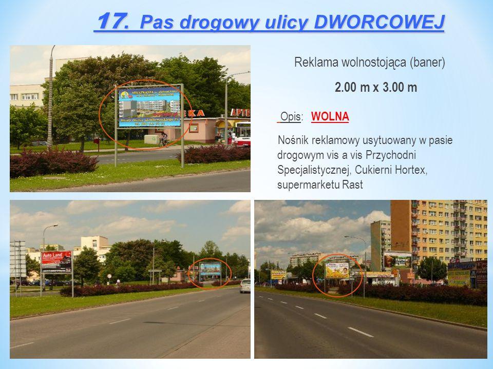 Reklama wolnostojąca (baner) 2.00 m x 3.00 m Opis: WOLNA Nośnik reklamowy usytuowany w pasie drogowym vis a vis Przychodni Specjalistycznej, Cukierni Hortex, supermarketu Rast 17.