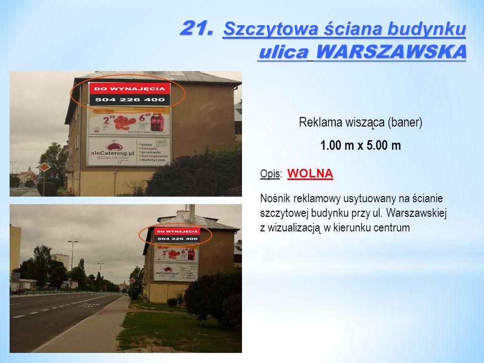 Reklama wisząca (baner) 1.00 m x 5.00 m Opis: WOLNA Nośnik reklamowy usytuowany na ścianie szczytowej budynku przy ul. Warszawskiej z wizualizacją w k