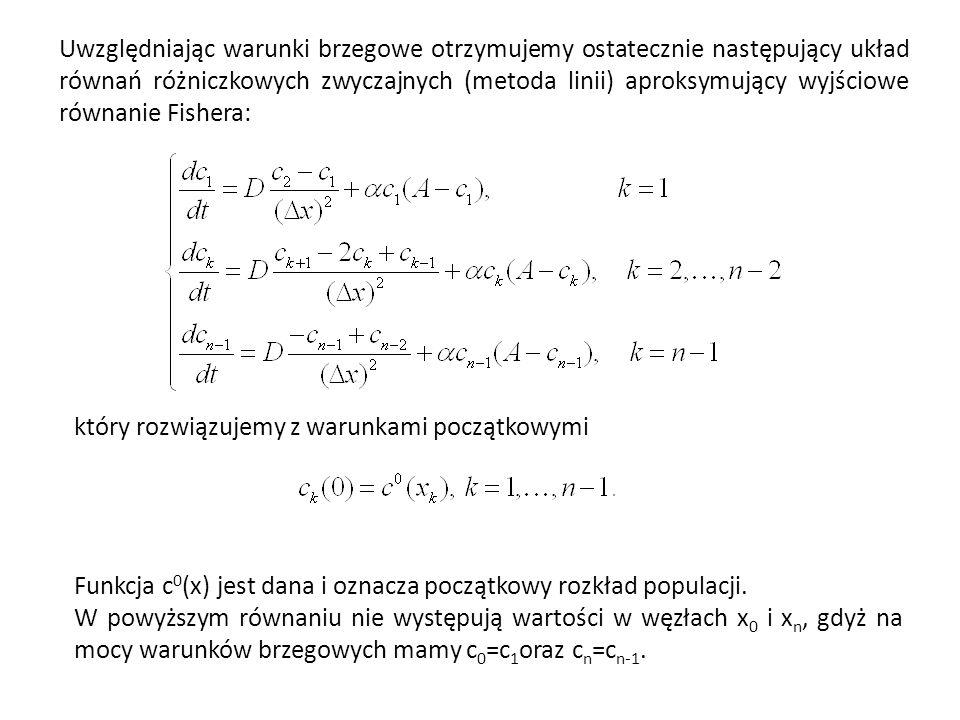 Uwzględniając warunki brzegowe otrzymujemy ostatecznie następujący układ równań różniczkowych zwyczajnych (metoda linii) aproksymujący wyjściowe równa
