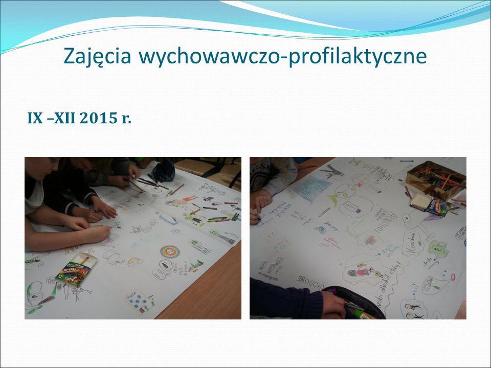 Zajęcia wychowawczo-profilaktyczne IX –XII 2015 r.