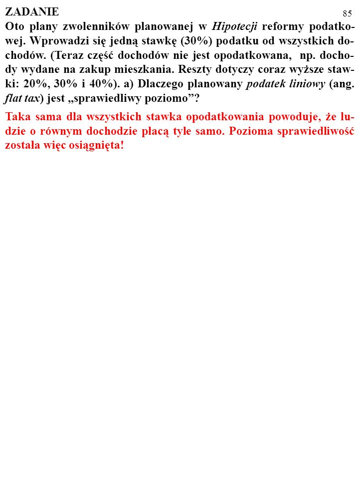 84 ZADANIE Oto plany zwolenników planowanej w Hipotecji reformy podatko- wej.