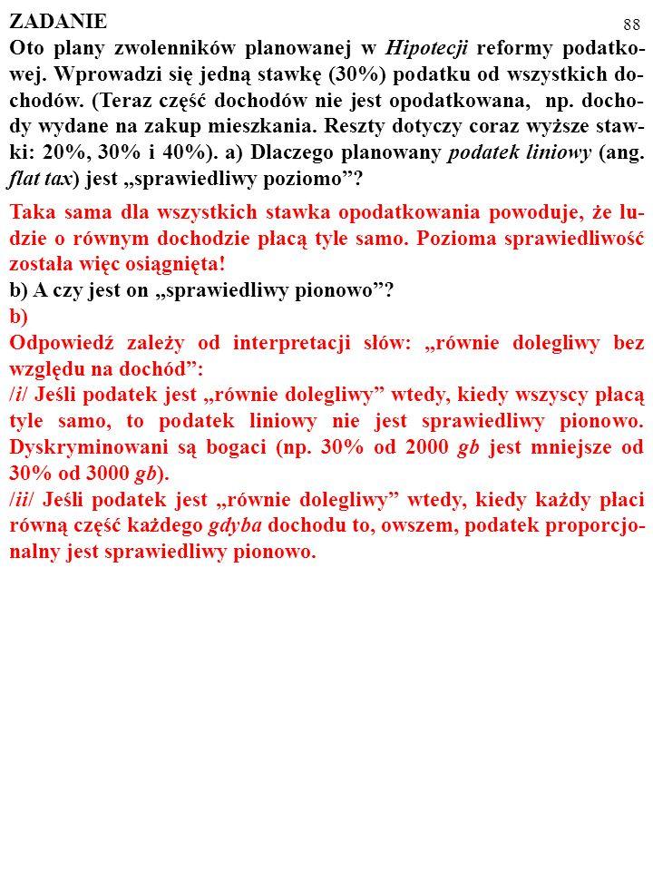 87 ZADANIE Oto plany zwolenników planowanej w Hipotecji reformy podatko- wej.