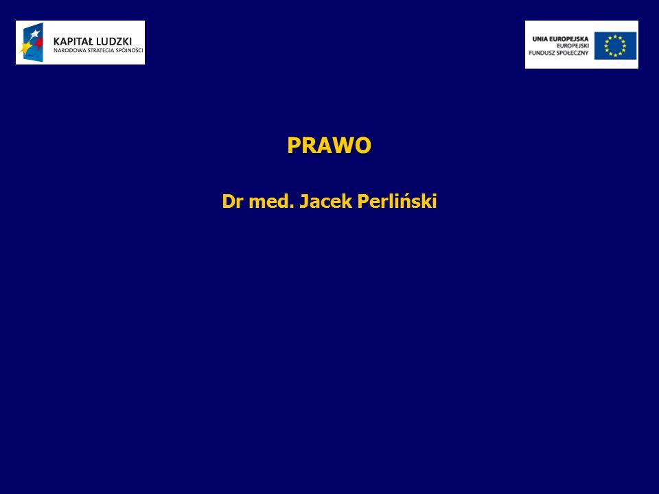 PRAWO Dr med. Jacek Perliński
