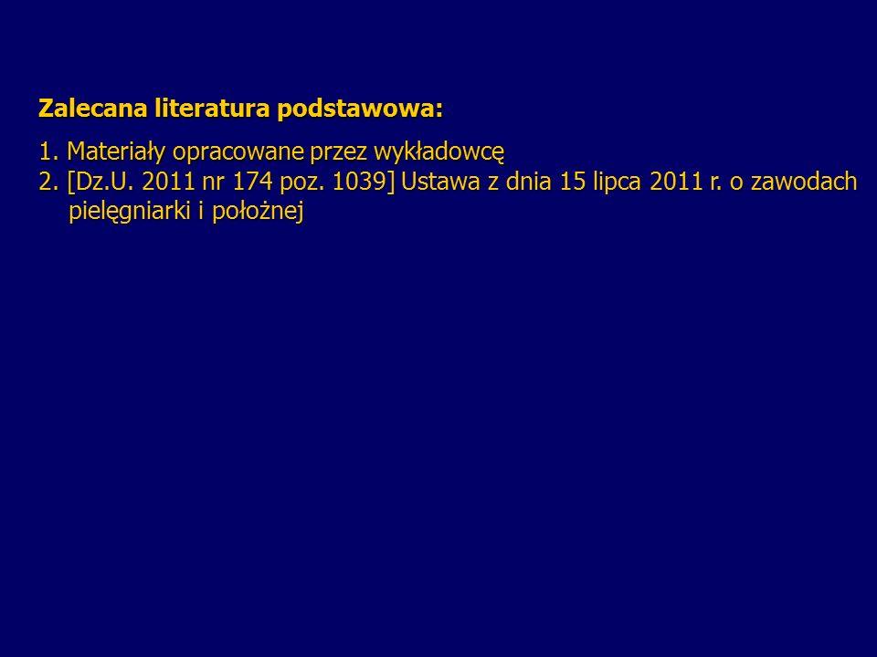 Zalecana literatura podstawowa: 1. Materiały opracowane przez wykładowcę 2. [Dz.U. 2011 nr 174 poz. 1039] Ustawa z dnia 15 lipca 2011 r. o zawodach pi