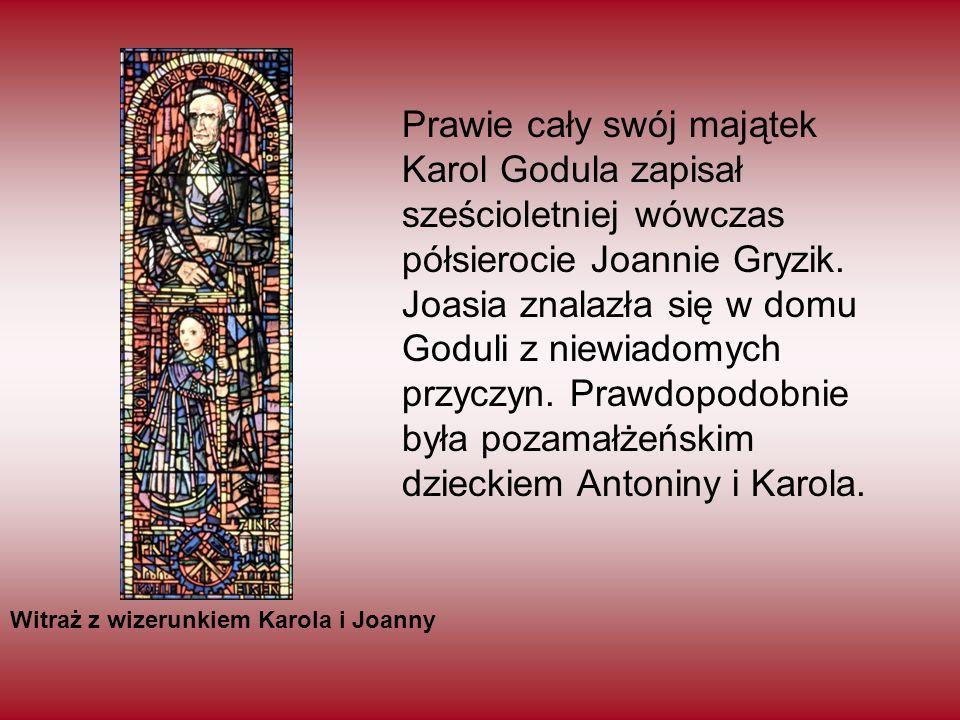 Prawie cały swój majątek Karol Godula zapisał sześcioletniej wówczas półsierocie Joannie Gryzik. Joasia znalazła się w domu Goduli z niewiadomych przy