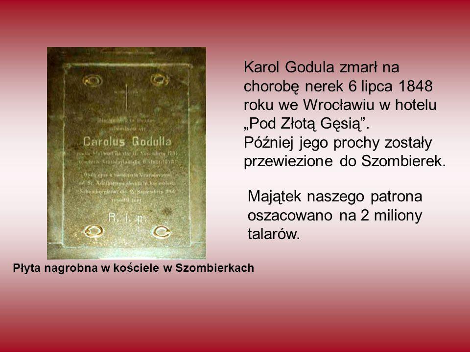 """Karol Godula zmarł na chorobę nerek 6 lipca 1848 roku we Wrocławiu w hotelu """"Pod Złotą Gęsią"""". Później jego prochy zostały przewiezione do Szombierek."""