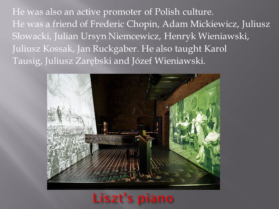He was also an active promoter of Polish culture.