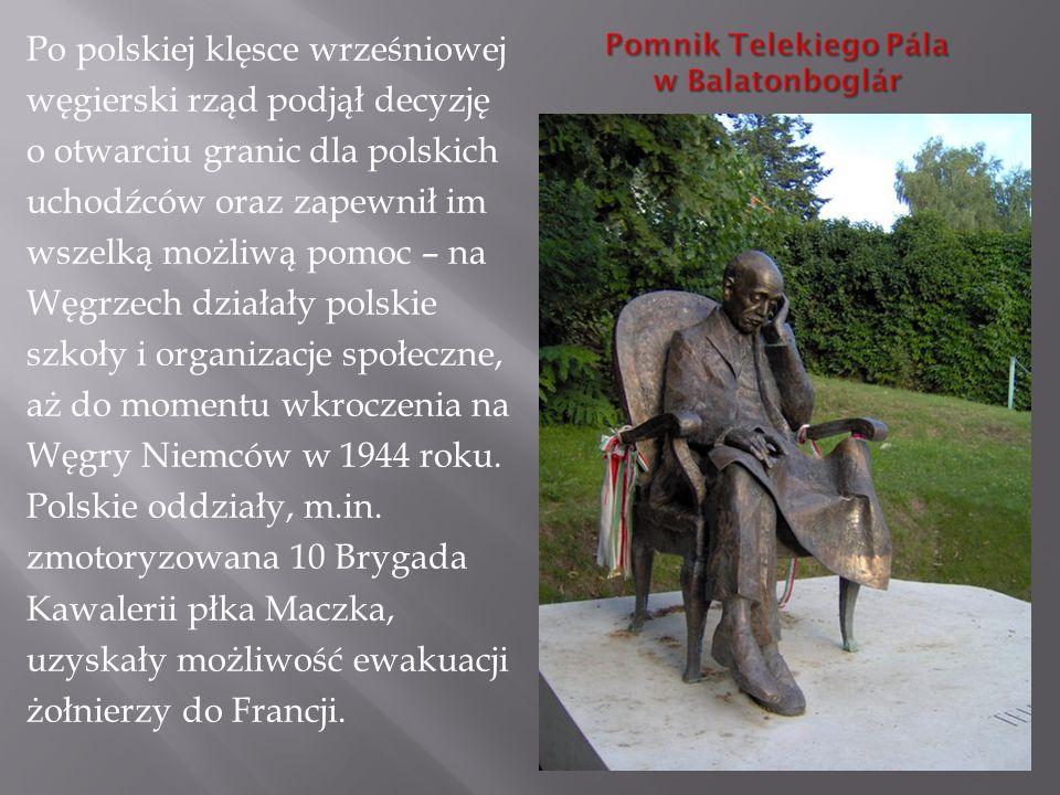 Po polskiej klęsce wrześniowej węgierski rząd podjął decyzję o otwarciu granic dla polskich uchodźców oraz zapewnił im wszelką możliwą pomoc – na Węgrzech działały polskie szkoły i organizacje społeczne, aż do momentu wkroczenia na Węgry Niemców w 1944 roku.