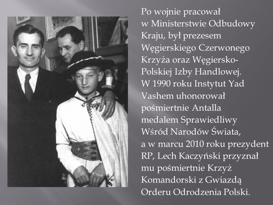 Po wojnie pracował w Ministerstwie Odbudowy Kraju, był prezesem Węgierskiego Czerwonego Krzyża oraz Węgiersko- Polskiej Izby Handlowej. W 1990 roku In