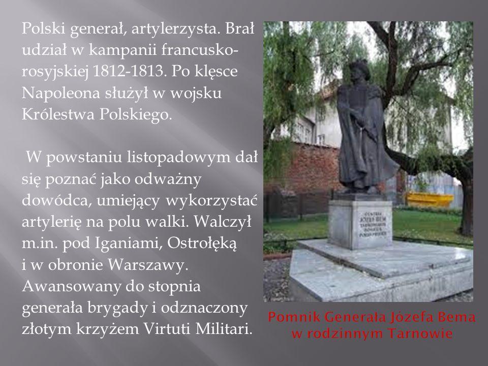 Polski generał, artylerzysta. Brał udział w kampanii francusko- rosyjskiej 1812-1813. Po klęsce Napoleona służył w wojsku Królestwa Polskiego. W powst