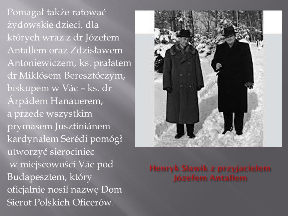 Pomagał także ratować żydowskie dzieci, dla których wraz z dr Józefem Antallem oraz Zdzisławem Antoniewiczem, ks. prałatem dr Miklósem Beresztóczym, b