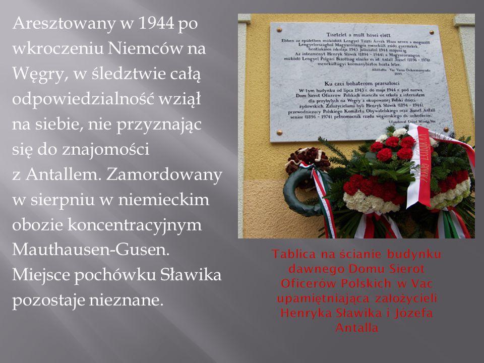 Aresztowany w 1944 po wkroczeniu Niemców na Węgry, w śledztwie całą odpowiedzialność wziął na siebie, nie przyznając się do znajomości z Antallem.
