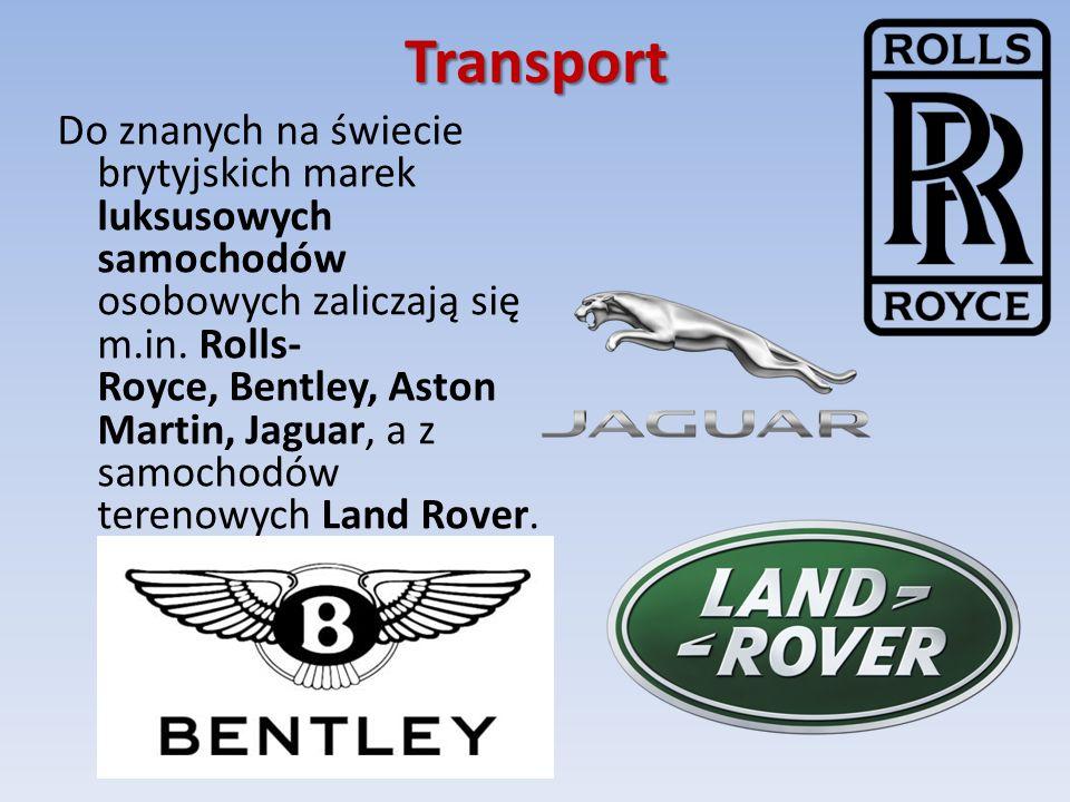 Transport Do znanych na świecie brytyjskich marek luksusowych samochodów osobowych zaliczają się m.in.