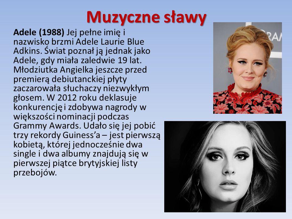 Muzyczne sławy Adele (1988) Jej pełne imię i nazwisko brzmi Adele Laurie Blue Adkins.