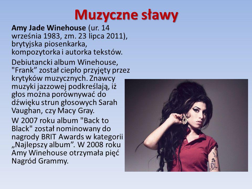Muzyczne sławy Amy Jade Winehouse (ur.14 września 1983, zm.