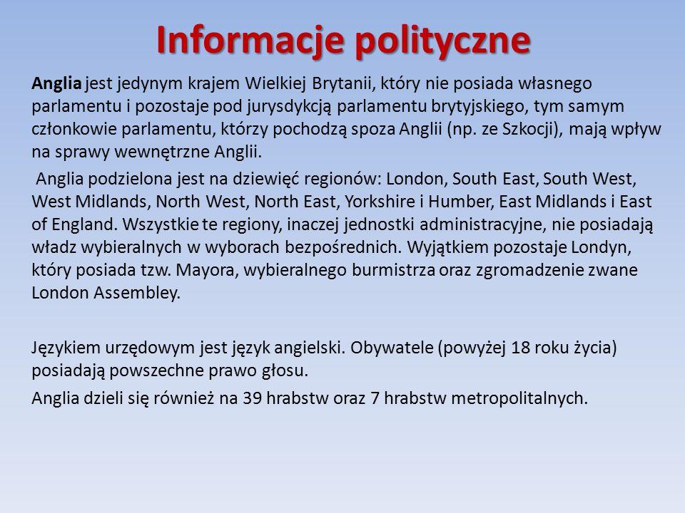 Informacje polityczne Anglia jest jedynym krajem Wielkiej Brytanii, który nie posiada własnego parlamentu i pozostaje pod jurysdykcją parlamentu brytyjskiego, tym samym członkowie parlamentu, którzy pochodzą spoza Anglii (np.