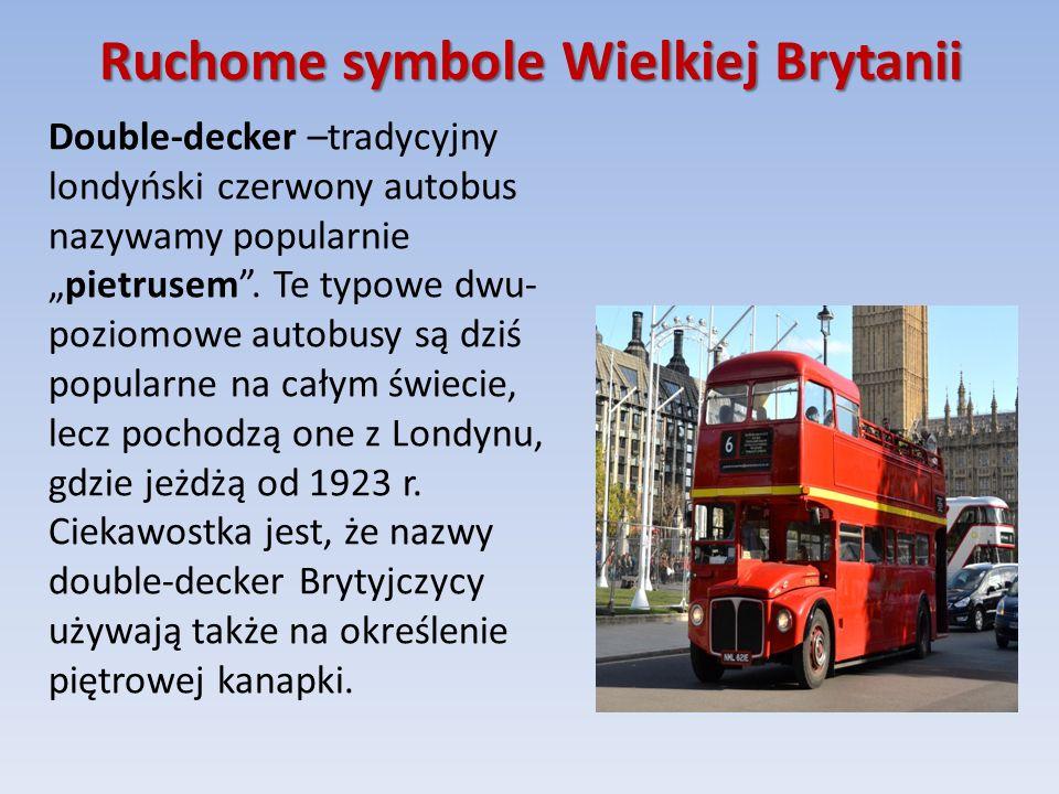 """Ruchome symbole Wielkiej Brytanii Double-decker –tradycyjny londyński czerwony autobus nazywamy popularnie """"pietrusem ."""