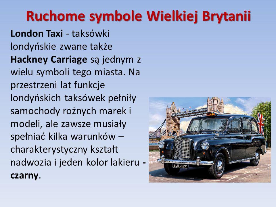 Ruchome symbole Wielkiej Brytanii London Taxi - taksówki londyńskie zwane także Hackney Carriage są jednym z wielu symboli tego miasta.