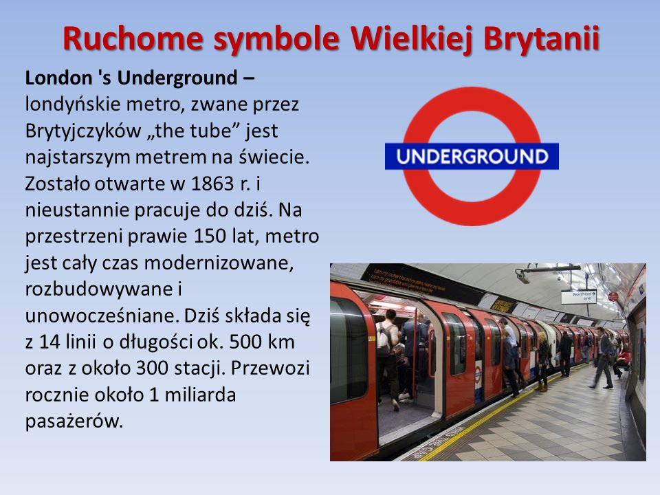 """Ruchome symbole Wielkiej Brytanii London s Underground – londyńskie metro, zwane przez Brytyjczyków """"the tube jest najstarszym metrem na świecie."""