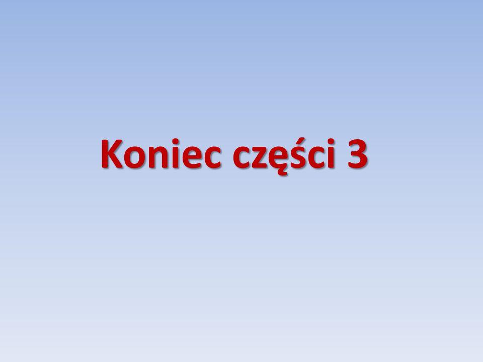 Koniec części 3