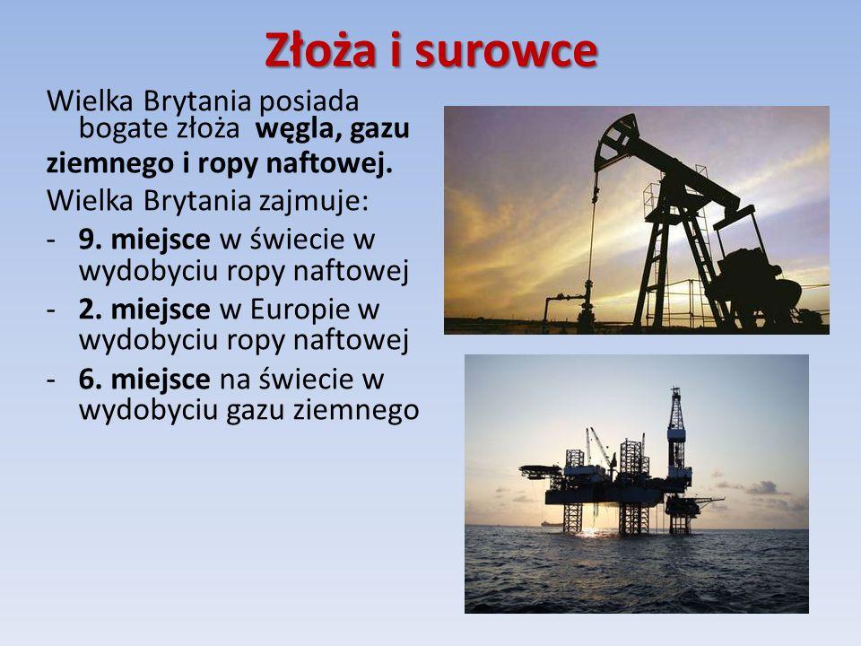 Złoża i surowce Wielka Brytania posiada bogate złoża węgla, gazu ziemnego i ropy naftowej.