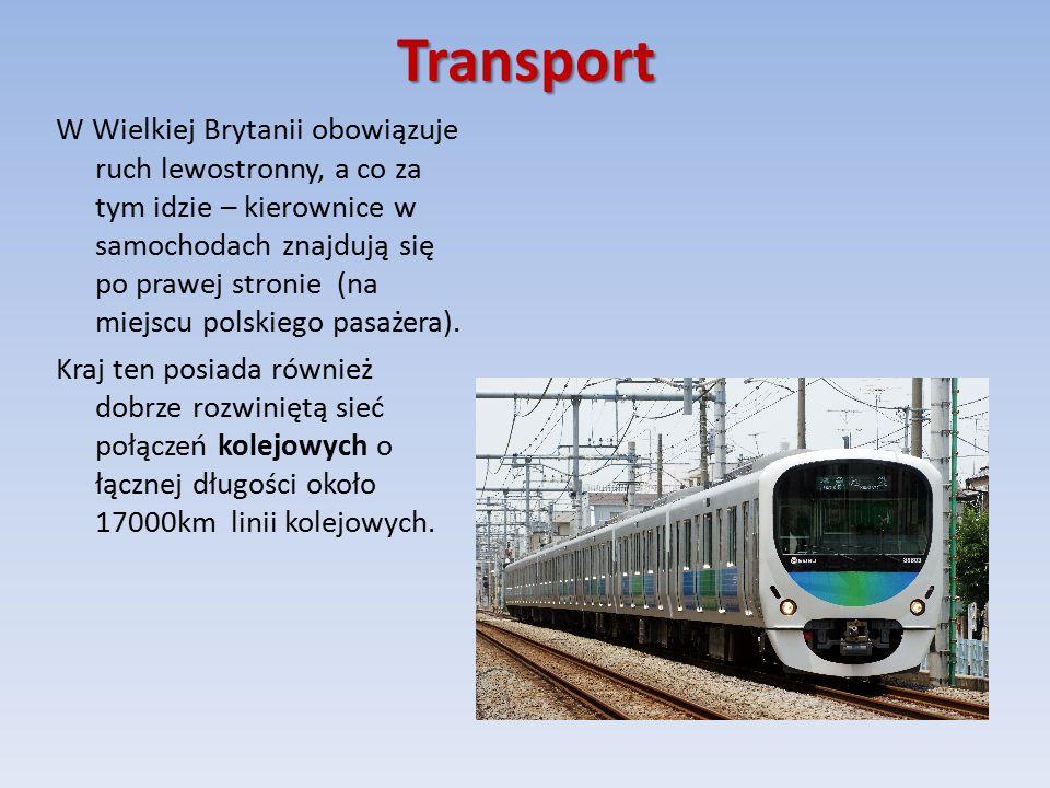 Transport W Wielkiej Brytanii obowiązuje ruch lewostronny, a co za tym idzie – kierownice w samochodach znajdują się po prawej stronie (na miejscu polskiego pasażera).