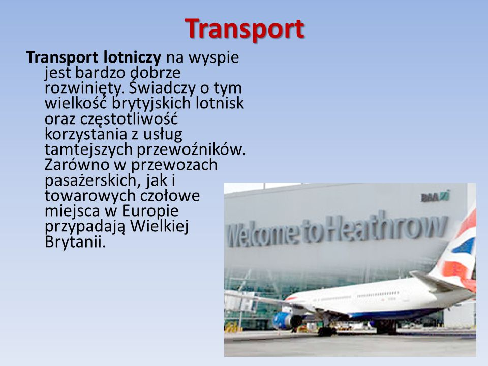 Transport Transport lotniczy na wyspie jest bardzo dobrze rozwinięty.