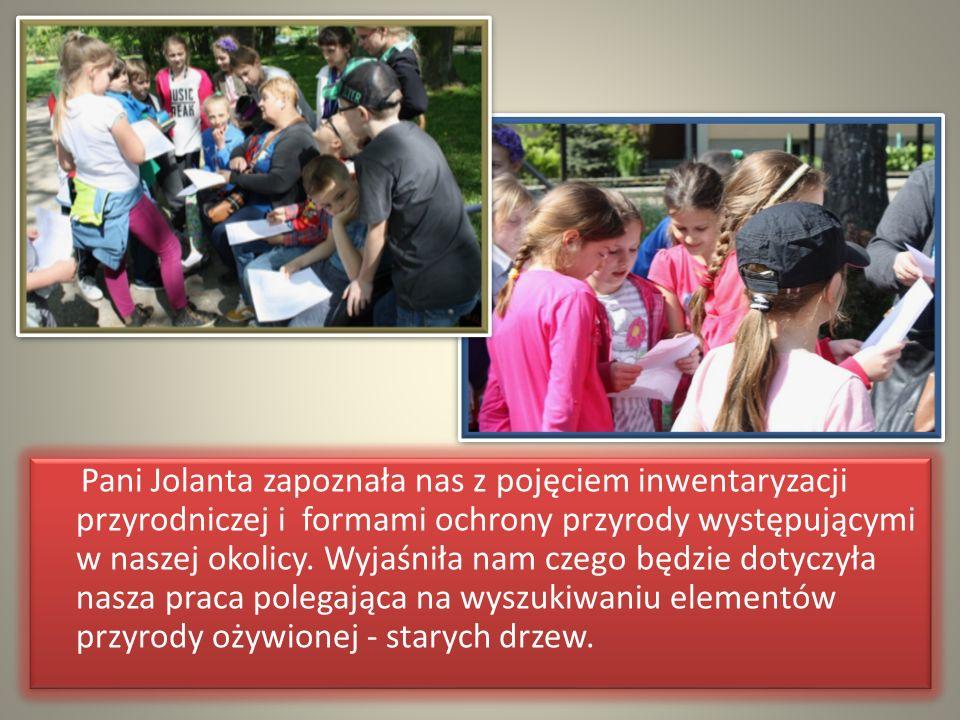 Pani Jolanta zapoznała nas z pojęciem inwentaryzacji przyrodniczej i formami ochrony przyrody występującymi w naszej okolicy. Wyjaśniła nam czego będz