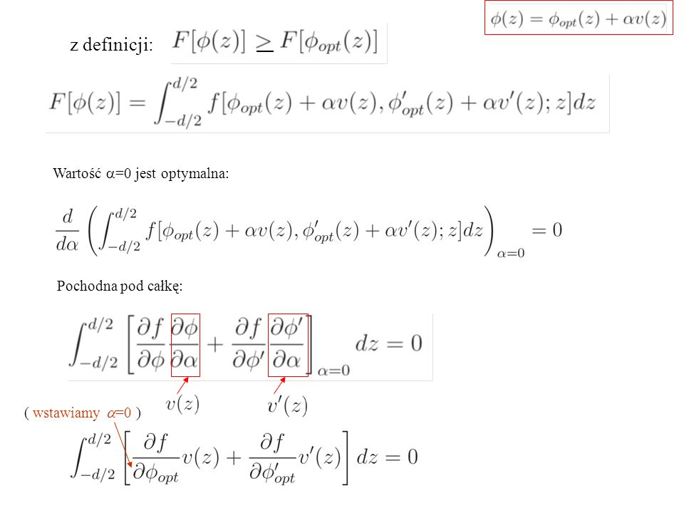 z definicji: Wartość  =0 jest optymalna: Pochodna pod całkę: ( wstawiamy  =0 )