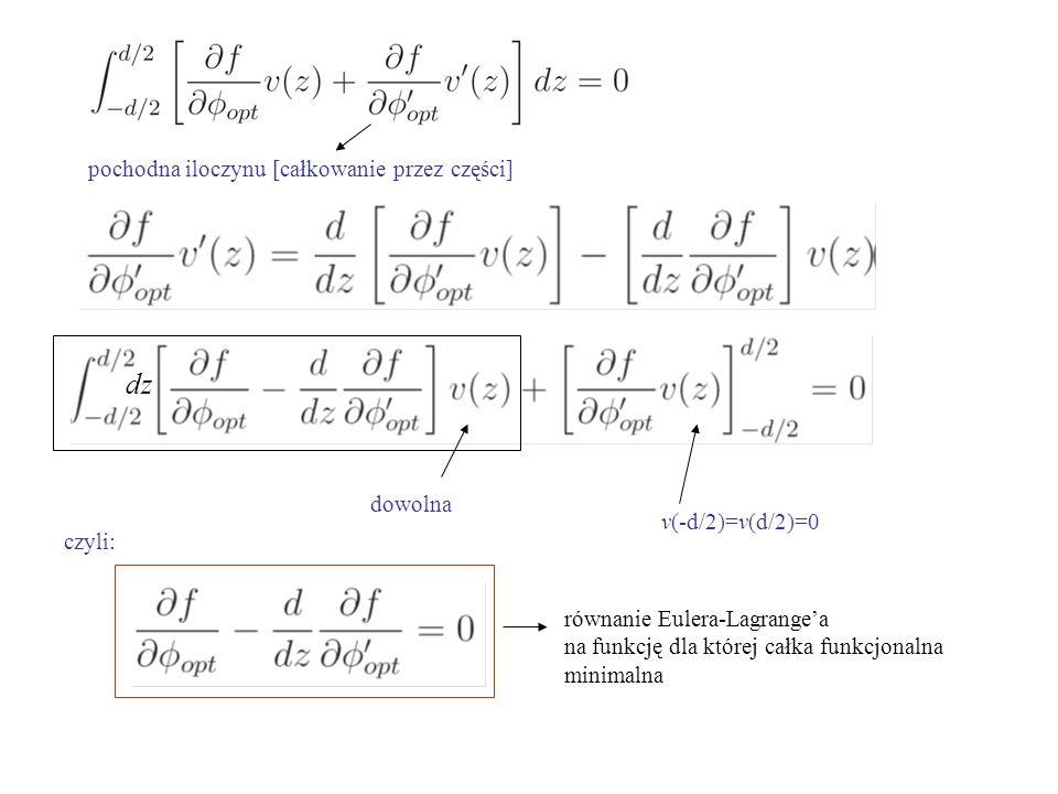 pochodna iloczynu [całkowanie przez części] dowolna czyli: równanie Eulera-Lagrange'a na funkcję dla której całka funkcjonalna minimalna v(-d/2)=v(d/2