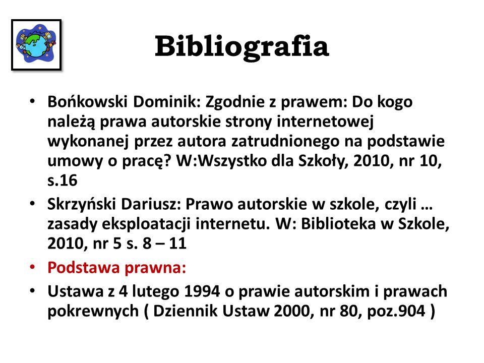 Bibliografia Bońkowski Dominik: Zgodnie z prawem: Do kogo należą prawa autorskie strony internetowej wykonanej przez autora zatrudnionego na podstawie