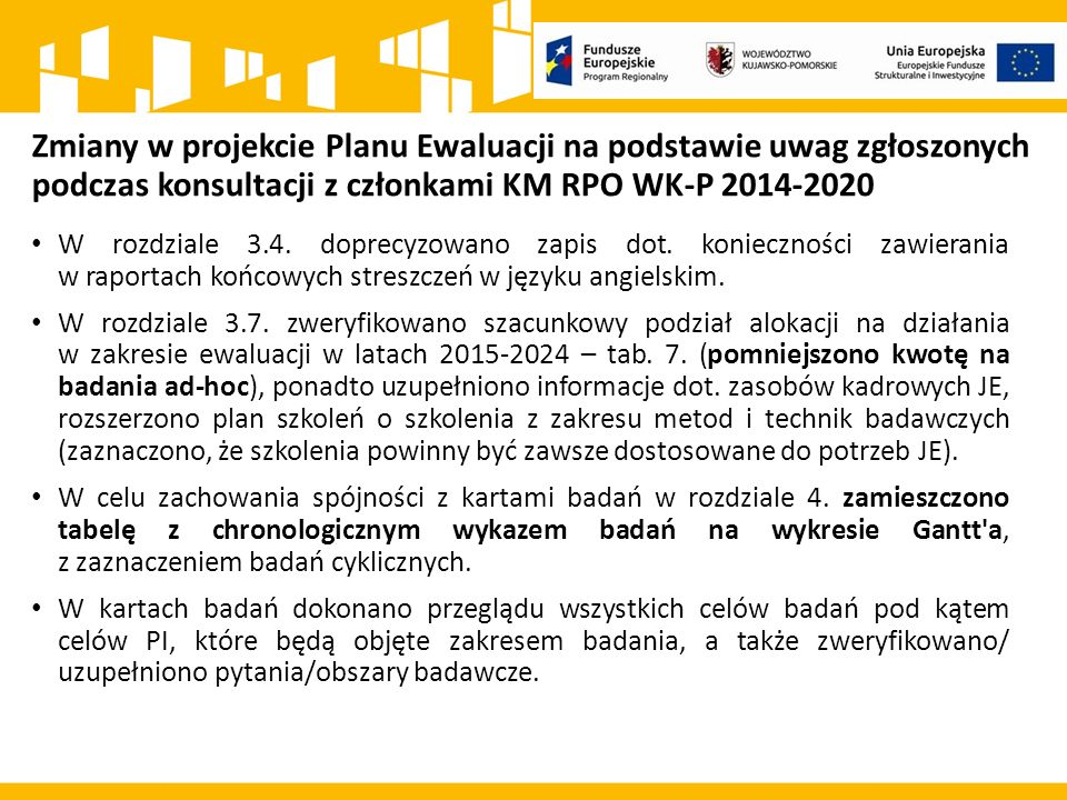 Zmiany w projekcie Planu Ewaluacji na podstawie uwag zgłoszonych podczas konsultacji z członkami KM RPO WK-P 2014-2020 W rozdziale 3.4.