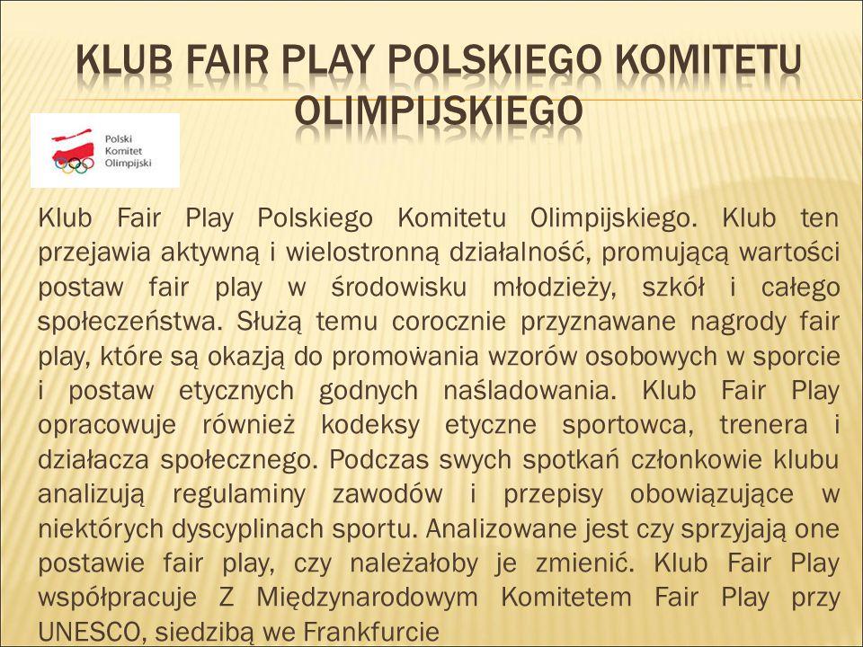Klub Fair Play Polskiego Komitetu Olimpijskiego.