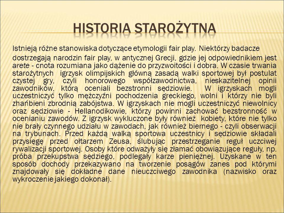 Istnieją różne stanowiska dotyczące etymologii fair play.