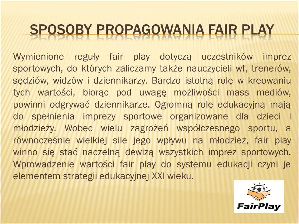 Rada Europy w Sportowym Kodeksie Etycznym tłumaczy, że pojęcie fair to nie tylko przestrzeganie przepisów i respektowanie obowiązujących zasad.