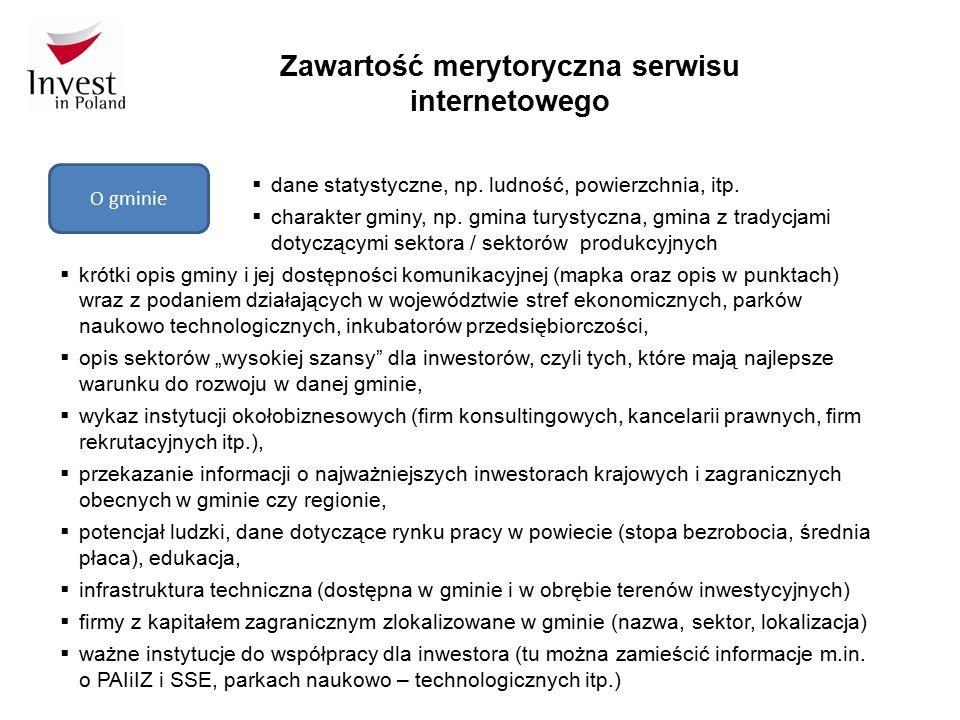 Zawartość merytoryczna serwisu internetowego O gminie  dane statystyczne, np. ludność, powierzchnia, itp.  charakter gminy, np. gmina turystyczna, g