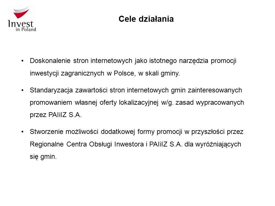 Cele działania Doskonalenie stron internetowych jako istotnego narzędzia promocji inwestycji zagranicznych w Polsce, w skali gminy. Standaryzacja zawa