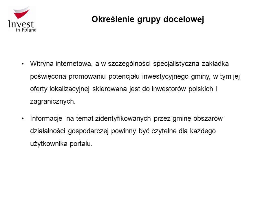 Określenie grupy docelowej Witryna internetowa, a w szczególności specjalistyczna zakładka poświęcona promowaniu potencjału inwestycyjnego gminy, w ty