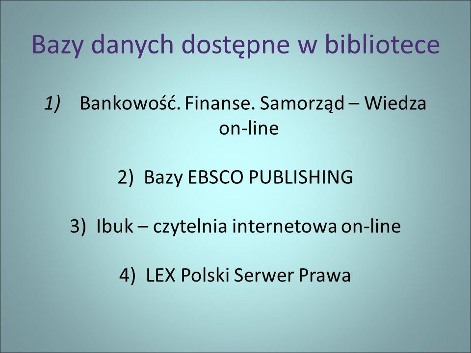 Bazy danych dostępne w bibliotece 1) Bankowość. Finanse.