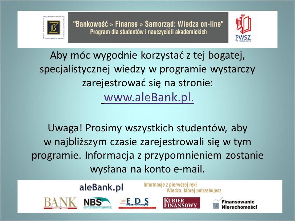 Aby móc wygodnie korzystać z tej bogatej, specjalistycznej wiedzy w programie wystarczy zarejestrować się na stronie: www.aleBank.pl.