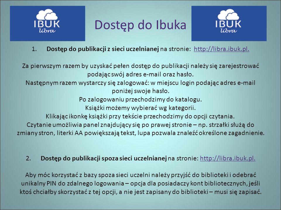 1. Dostęp do publikacji z sieci uczelnianej na stronie: http://libra.ibuk.pl.