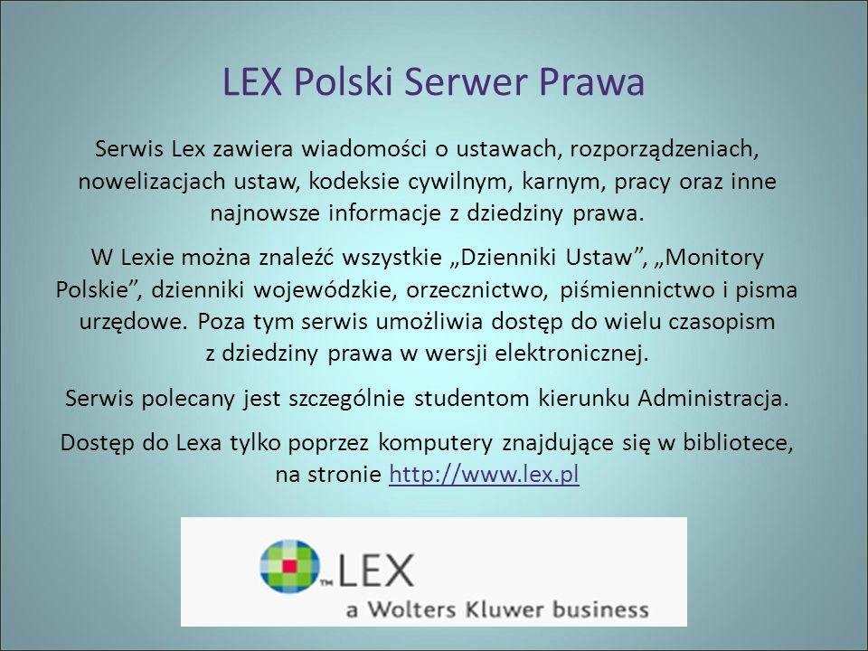 LEX Polski Serwer Prawa Serwis Lex zawiera wiadomości o ustawach, rozporządzeniach, nowelizacjach ustaw, kodeksie cywilnym, karnym, pracy oraz inne najnowsze informacje z dziedziny prawa.