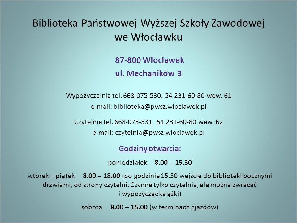 Biblioteka Państwowej Wyższej Szkoły Zawodowej we Włocławku 87-800 Włocławek ul.