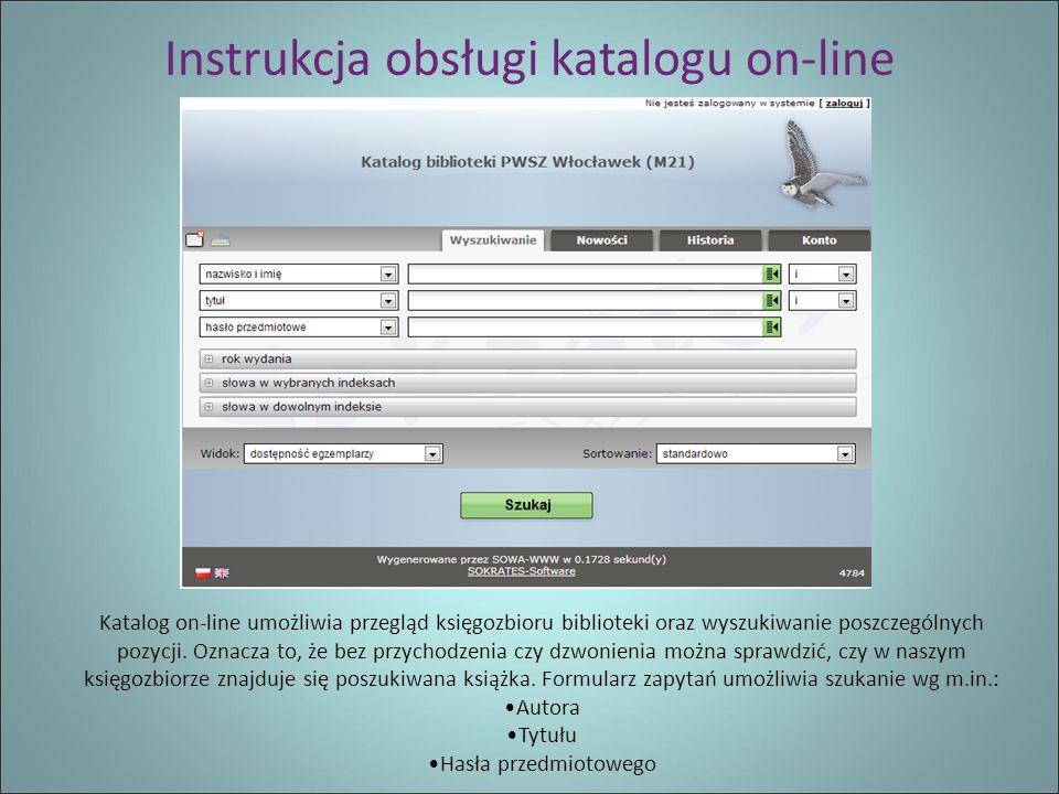 Instrukcja obsługi katalogu on-line Katalog on-line umożliwia przegląd księgozbioru biblioteki oraz wyszukiwanie poszczególnych pozycji.