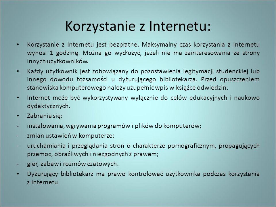 Korzystanie z Internetu: Korzystanie z Internetu jest bezpłatne.