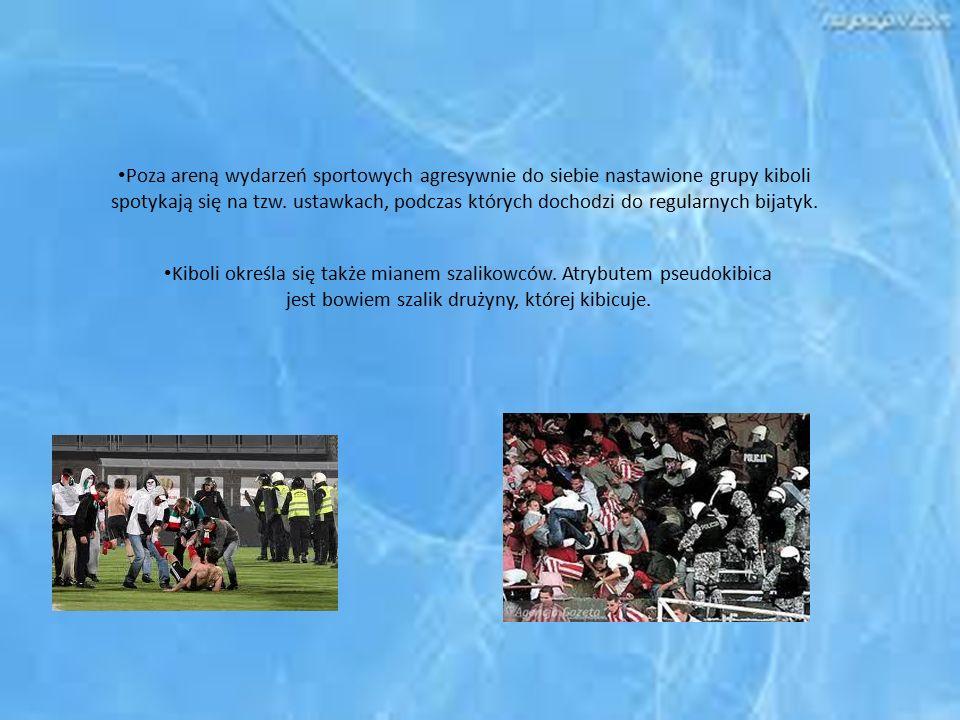 Poza areną wydarzeń sportowych agresywnie do siebie nastawione grupy kiboli spotykają się na tzw. ustawkach, podczas których dochodzi do regularnych b
